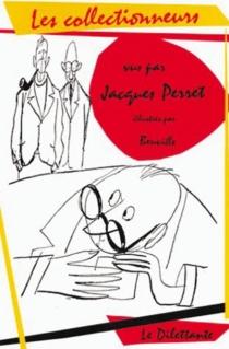 Les Collectionneurs - JacquesPerret