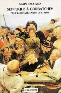 Supplique à Gorbatchev : pour la réhabilitation de Staline - AlainPaucard