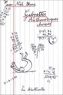 Galipettes arithmétiques choisies - Jean-NoëlBlanc