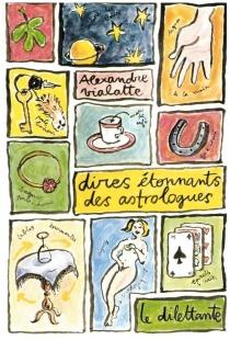 Dires étonnants des astrologues - AliceDumas