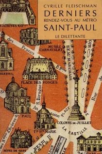 Derniers rendez-vous au métro Saint-Paul - CyrilleFleischman