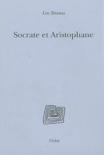 Socrate et Aristophane - LeoStrauss