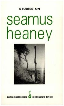 Studies on Seamus Heaney - Civilisation et linguistique des pays de langue anglaiseCentre de recherches de littérature