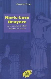 Marie-Luce Bruyère ou La vie d'un étudiant libanais en France - GeorgesSaad