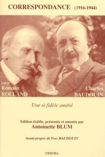 Correspondance entre Romain Rolland et Charles Baudouin : une si fidèle amitié : choix de lettres (1916-1944) - CharlesBaudouin