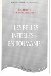 Les Belles infidèles en Roumanie : les traductions des oeuvres françaises durant l'entre-deux-guerres (1919-1939) - EcaterinaCleynen-Serghiev