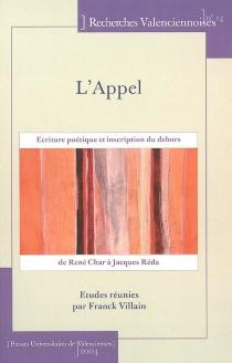 L'appel : écriture poétique et inscription du dehors de René Char à Jacques Réda -