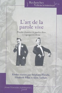 L'art de la parole vive : paroles chantées et paroles dites à l'époque moderne -