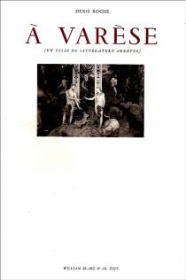 A Varèse : un essai de littérature arrêtée - DenisRoche
