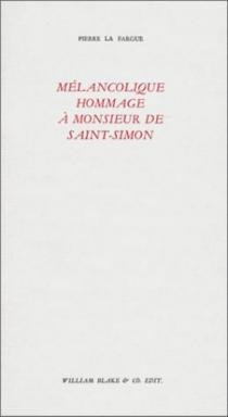Mélancolique hommage à monsieur de Saint-Simon - PierreLa Fargue
