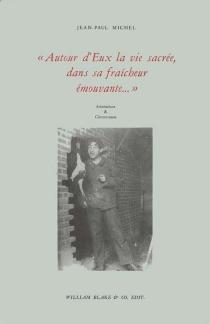 Autour d'eux, la vie sacrée, dans sa fraîcheur émouvante - Jean-PaulMichel