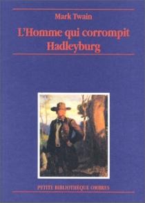 L'homme qui corrompit Hadleyburg - MarkTwain