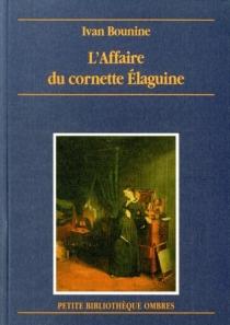 L'affaire du cornette Elaguine - Ivan AlexeevitchBounine