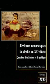 Ecritures romanesques de droite au XXe siècle : questions d'esthétique et de poétique -