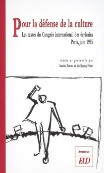 Pour la défense de la culture : les textes du Congrès international des écrivains, Paris, juin 1935 - CONGRÈS INTERNATIONAL DES ÉCRIVAINS POUR LA DÉFENSE DE LA CULTURE