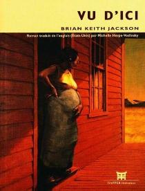 Vu d'ici - Brian KeithJackson