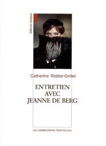 Entretien avec Jeanne de Berg - CatherineRobbe-Grillet