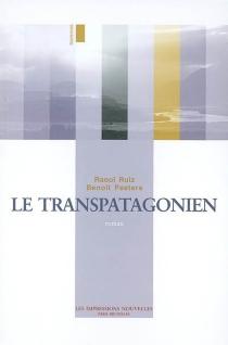 Le transpatagonien - BenoîtPeeters