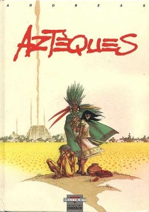 Aztèques - Andreas