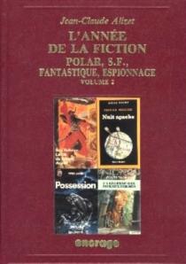 L'Année de la fiction, polar, S.-F., fantastique, espionnage : bibliographie critique courante de l'autre littérature, année 1990 - Jean-ClaudeAlizet