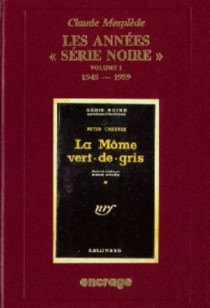 Les années Série noire : bibliographie critique d'une collection policière -