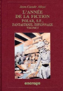 L'Année de la fiction, polar, S.-F., fantastique, espionnage : bibliographie critique courante de l'autre littérature -