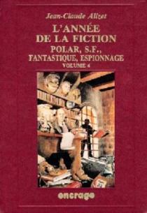 L'Année de la fiction, polar, S.-F., fantastique, espionnage : 1992, bibliographie critique courante de l'autre littérature - Jean-ClaudeAlizet