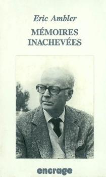 Mémoires inachevées - EricAmbler