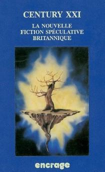 Century XXI : la nouvelle fiction spéculative britannique -