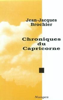 Chroniques du capricorne, 1977-1983 - Jean-JacquesBrochier