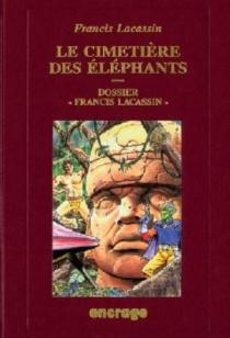 Le cimetière des éléphants - FrancisLacassin