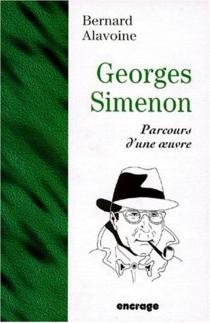 Georges Simenon : parcours d'une oeuvre - BernardAlavoine