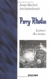 Perry Rhodan : lecture des textes - Jean-MichelArchaimbault