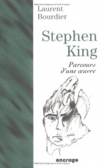 Stephen King : parcours d'une oeuvre - LaurentBourdier
