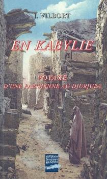 En Kabylie : voyage d'une Parisienne au Djurjura - Joseph M.Vilbort