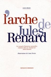 L'arche de Jules Renard - JulesRenard