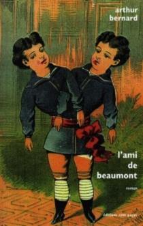 L'ami de Beaumont - ArthurBernard