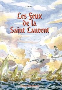 Les feux de la saint Laurent - Le Faou