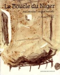La boucle du Niger : récit - MiquelBarceló