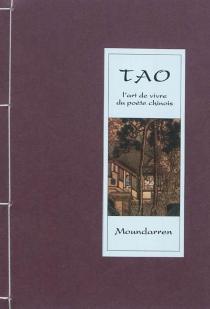 Tao : l'art de vivre du poète chinois -