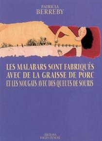 Les malabars sont fabriqués avec de la graisse de porc et les nougats avec des queues de souris - PatriciaBerreby