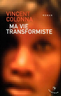Ma vie transformiste - Vincent Colonna