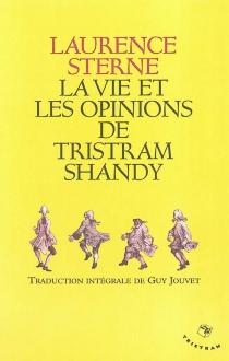 La vie et les opinions de Tristram Shandy, gentilhomme - LaurenceSterne
