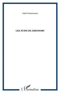 Les Juifs de Zirndorf - JakobWassermann