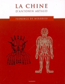 Le Japon d'Antonin Artaud| La Chine d'Antonin Artaud - Florence deMèredieu