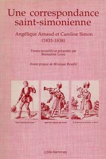 Une Correspondance entre deux saint-simoniennes : Angélique Arnaud et Caroline Noël, 1833 à 1837 - AngéliqueArnaud