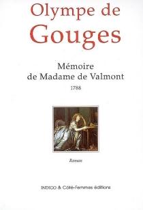 Mémoire de Madame de Valmont, 1788 - Olympe deGouges
