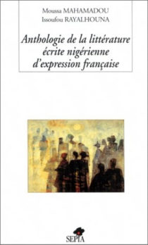 Anthologie de la littérature écrite nigérienne d'expression française -