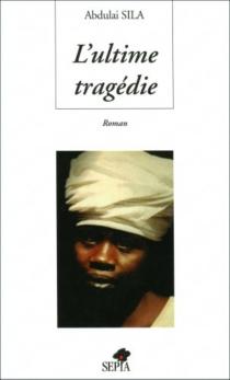 L'ultime tragédie - AbdoulaiSila