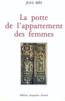La porte de l'appartement des femmes - JeanBiès